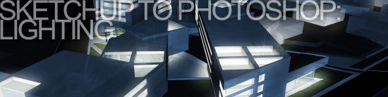 SKETCHUP 用 PHOTOSHOP 出效果图:外部灯光照明