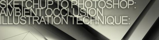 SketchUp 用 Photoshop 出效果图:环境光遮蔽教程