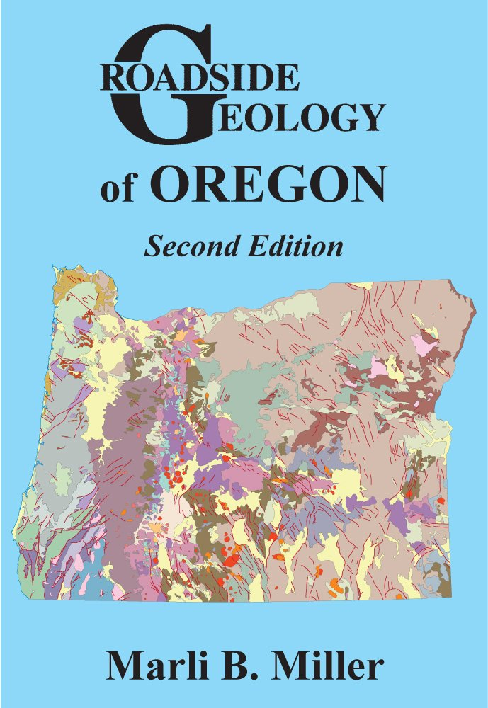 Dr. Marli Miller, Roadside Geology of Oregon (2014)