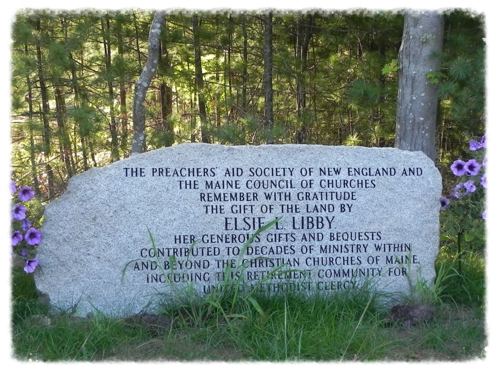 "Elsie L. Libby Memorial  - This memorial stone at Wesley by the Sea was placed in memory of Elsie Libby reading,  ""The Preachers' Aid Society of New England and the Maine Council of Churches remember with gratitude the gift of the land by Elsie L. Libby.  Her generous gifts and bequests contributed to decades of ministry within and beyond the Christian churches of Maine, including this retirement community for United Methodist clergy."""