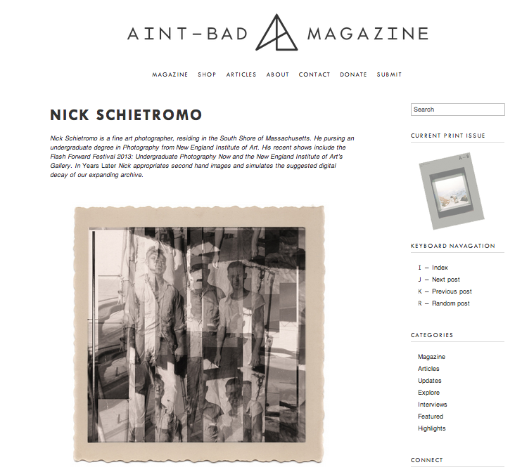 Speaking of new work…I got a message from   Caitie Moore   late last month letting me know my new series Years Later is featured on the   Aint-Bad Magazine   website! Beyond excited! Thank you so much! Take a second and like the Aint-Bad page and check out my new work!     http://aintbadmagazine.com/filter/Article/Nick-Schietromo