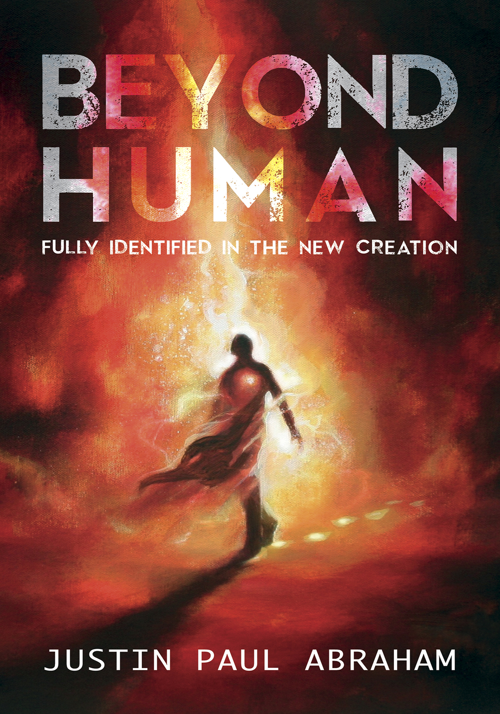 Beyond Human by Justin Paul Abraham