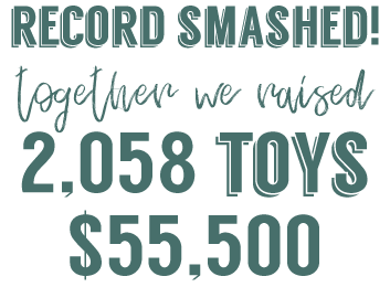 Record smashed! Together we raised 2,058 toys, $55,500.