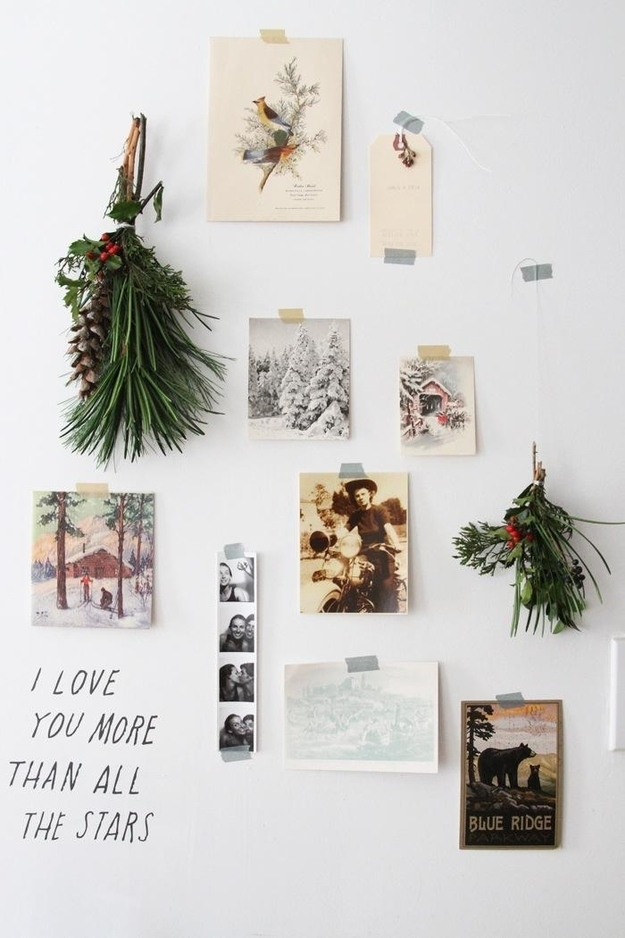 Deck the halls with mistletoe, holly, and holiday cards you receive from friends and family.