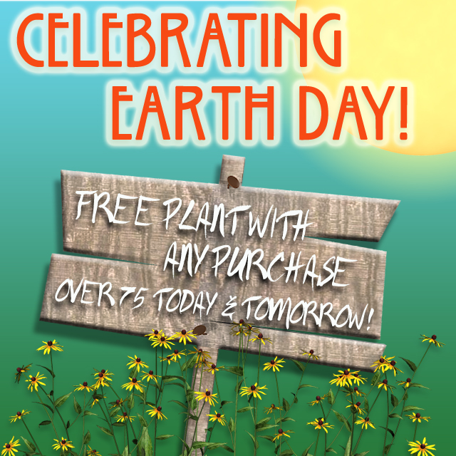 Earth Day  Free Plant with Purchase