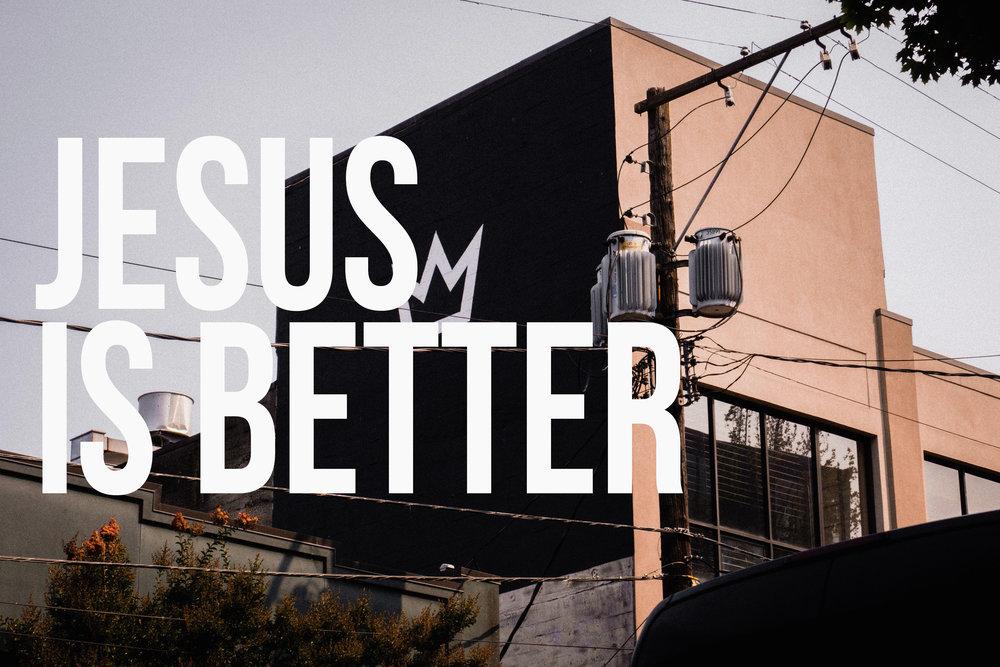 jesus_is_better.jpg
