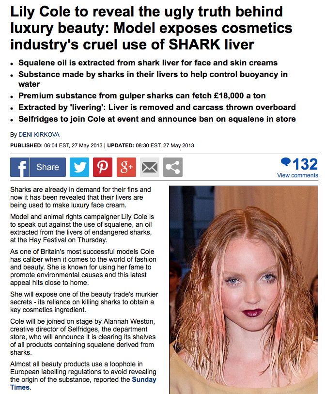http://www.dailymail.co.uk/femail/article-2331563/Lily-Cole-reveal-ugly-truth-luxury-beauty-Model-exposes-cosmetics-industrys-cruel-use-SHARK-liver.html