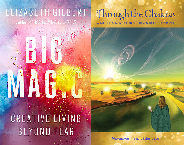 Big Magic by Elizabeth Gilbert and Through the Chakras by Savitri Simpson.