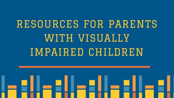 Resources for parents with visually impaired children.png