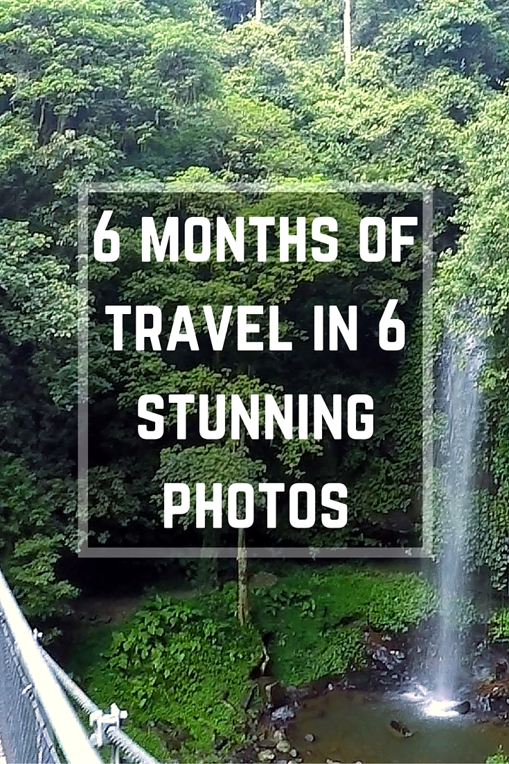 6 Months of Travel In 6 Stunning Photo's