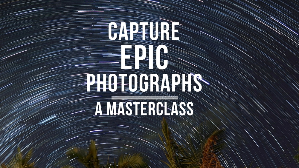 Capture epic photographs