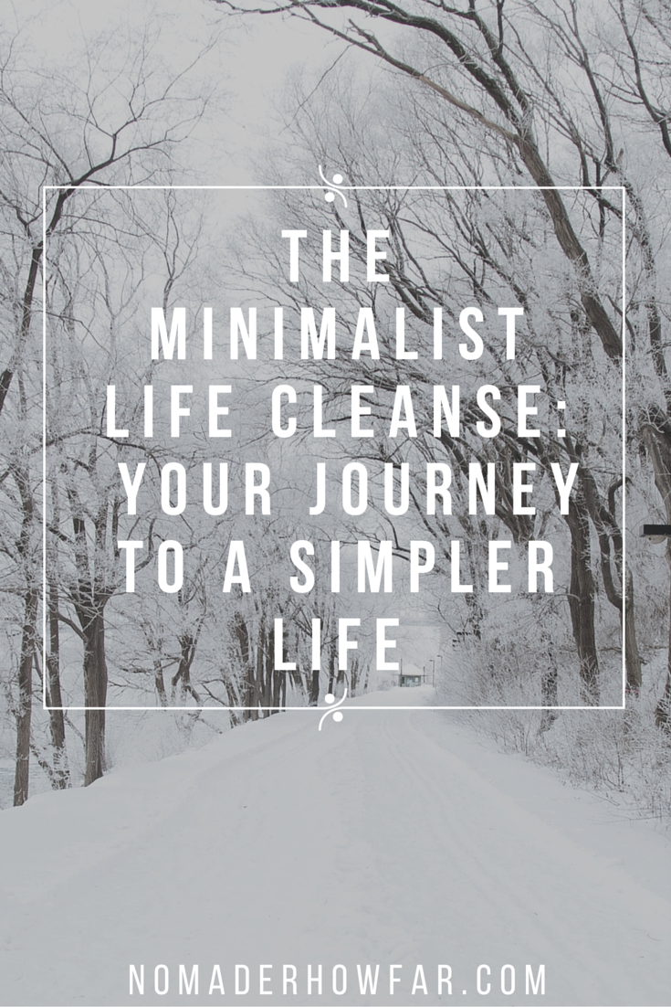 The Minimalist Life Cleanse: Revisiting your journ