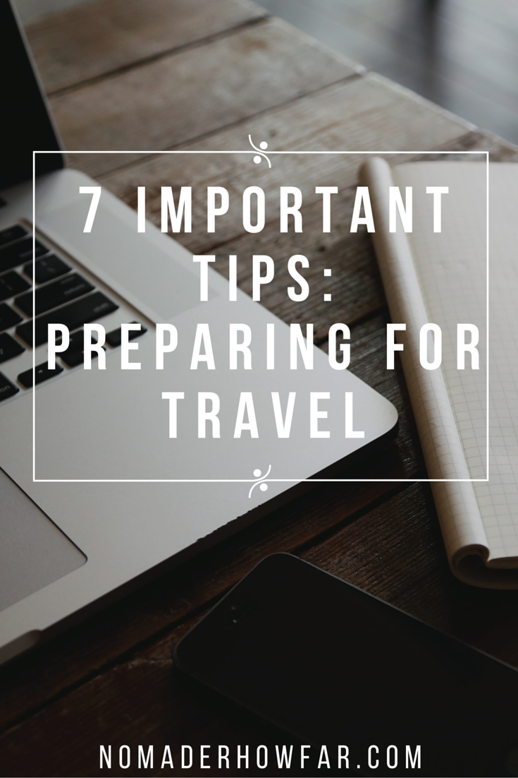7 Important Tips For Travel Preparedness from Nomad'er How Far