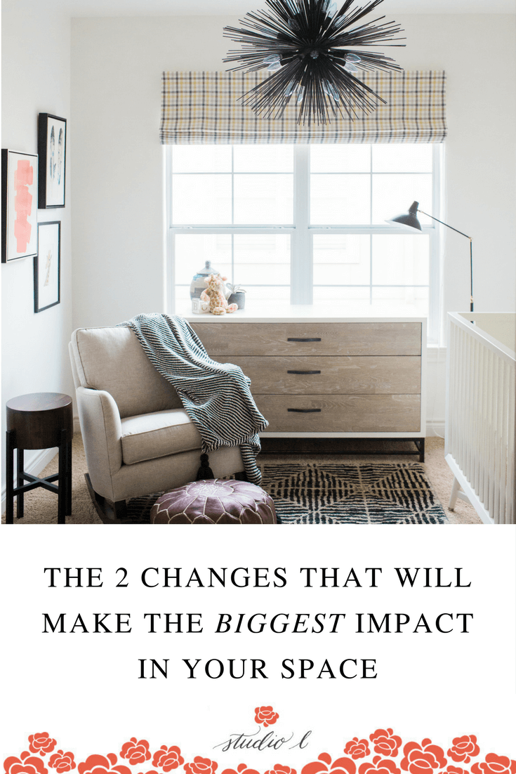 the-2-changes-that-will-make-the-biggest-impact-in-your-space
