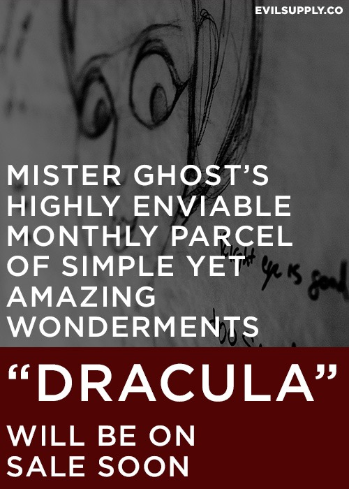 "evilsupplyco: Mister Ghost's ""Dracula"" will be on sale in about a week or so, the major pieces are with the art department now. Supplies will be extremely limited. Postcards, a pocket notebook, a small screen print, more. Sign up for our mailing list for first dibs. $20.00 + shipping."