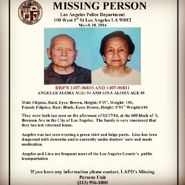 stephariffic: brentopher: errrline: My grandma (Lina Alora) and grandpa (Angeles Alora) were both last seen in Koreatown/Mid-Wilshire area the afternooon of 3/17/18. They do not speak English but do speak Tagalog. Grandma has Alzheimer's/dementia and Grandpa uses a walker. They are unfamiliar with cells, computers, etc. THEY MAY BE IN NEED OF MEDICAL CARE. It has been over 24 hours since they were last seen. Our family needs your help. PLEASE call LAPD Missing Persons at (213) 996-1800 or contact me for any information that could help locate them. My family and I thank you for all the love and support. LA folks, my good friend needs your help finding her grandparents, who have been missing since yesterday. Please pass this along and keep her and her family in your prayers! Signal boost