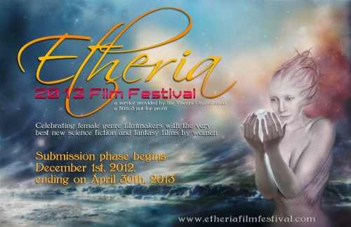 visceraorganization :     Our sci-fi and fantasy service, the Etheria Film Festival, is still accepting submissions for the 2013 festival!  Head on over to the submission page, read the rules , and submit!