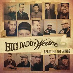 Beautiful_Offerings_by_Big_Daddy_Weave.jpg