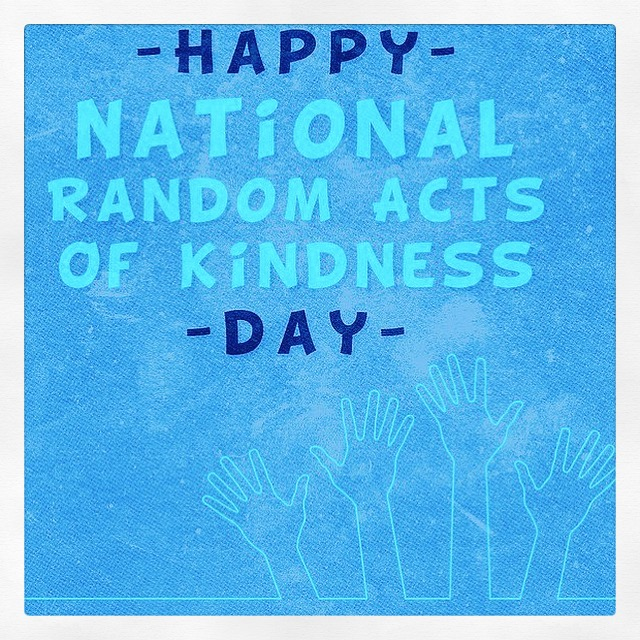 Celebrate National Random Acts of Kindness day. Photo from Instagram.