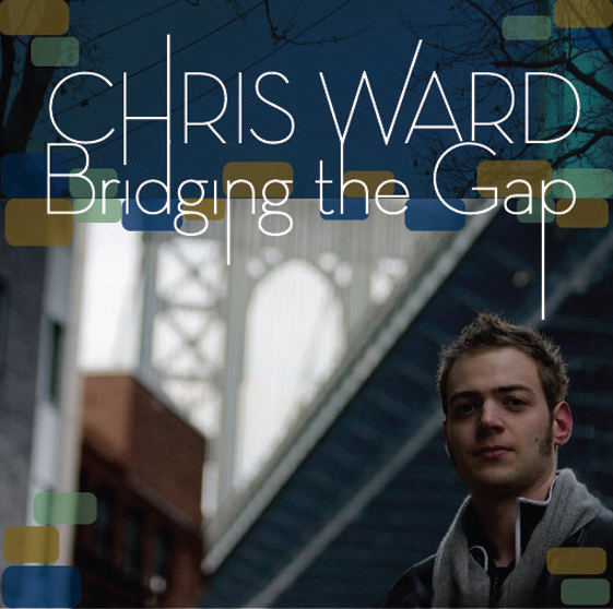 Chris Ward - Bridging the Gap