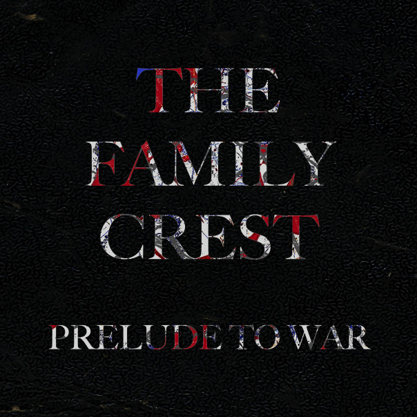 The Family Crest - Prelude to War