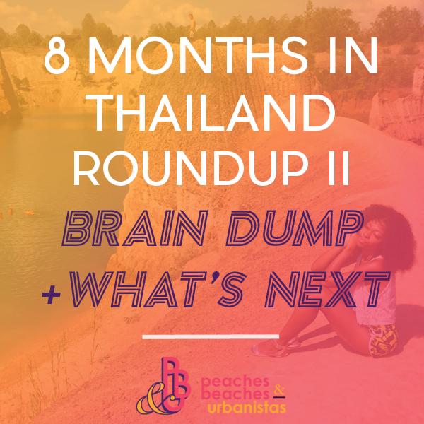 8-months-in-thailand-roundup