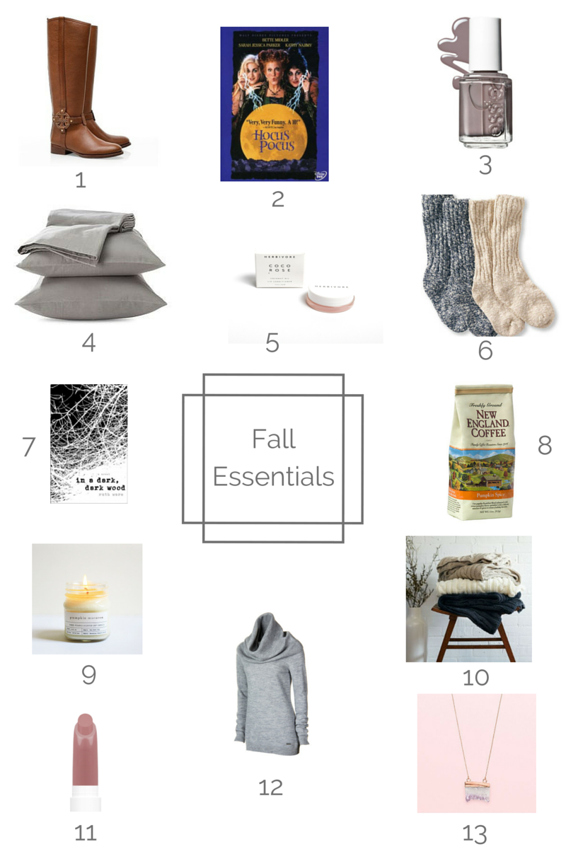 1. Tory Burch Riding Boots ||  2. Walt Disney's Hocus Pocus DVD || 3. Essie's Chinchilly Nail Polish || 4. Soft Grey Flannel Sheets || 5. Herbivore Botanical's Coco Rose Lip Conditioner || 6. Camping Socks || 7. Fall Reads - In a Dark, Dark Wood || 8. Pumpkin Spice Coffee || 9. Pumpkin Harvest Candle by Brooklyn Candle Studio || 10. Cozy Knit Blankets and Throws || 11. ColourPop Lipstick in Tootsi || 12. Cowl Neck Running Sweatshirt || 13. Lauren Conrad Rose Gold Dipped Geode Necklace
