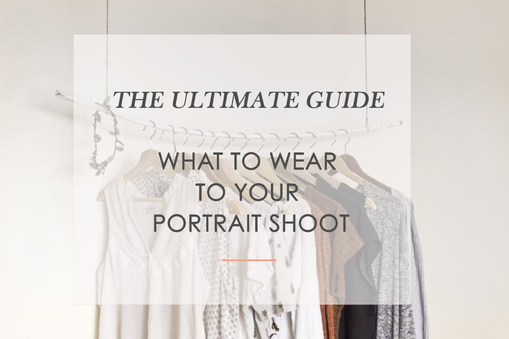 10-tips-what-to-wear-to-your-portrait-shoot
