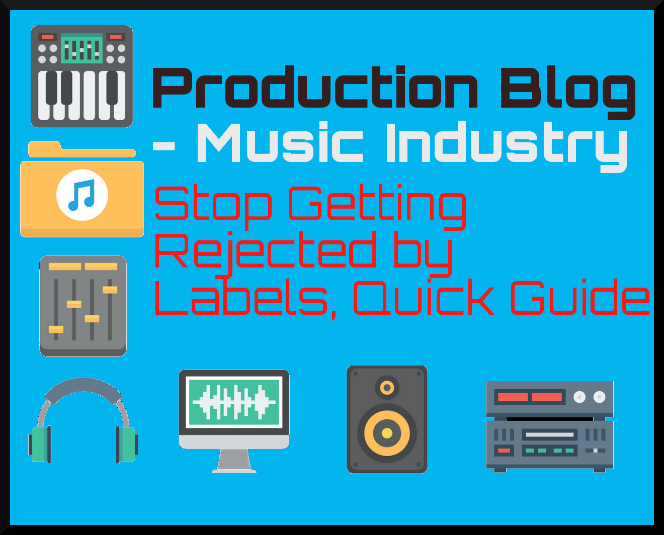 Stop Getting Rejected by Record Labels, Quick Guide — Nyonyxx