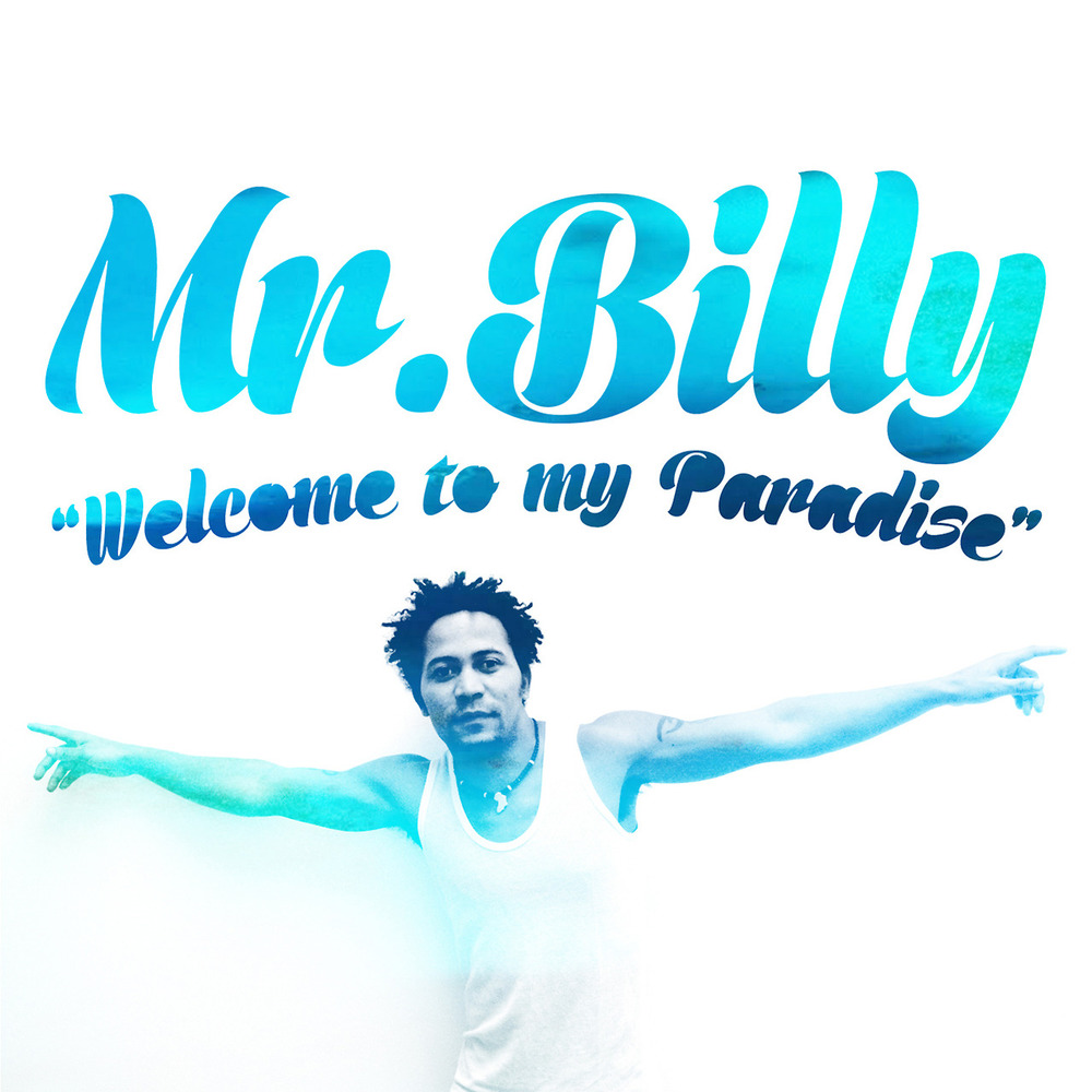 "Mr.Billy ""Welcome to my Paradise"" (Maurituis)"