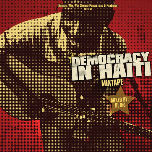 "Nomadic Wax ""Democracy in Haiti - Mixtape"" (Haiti)"