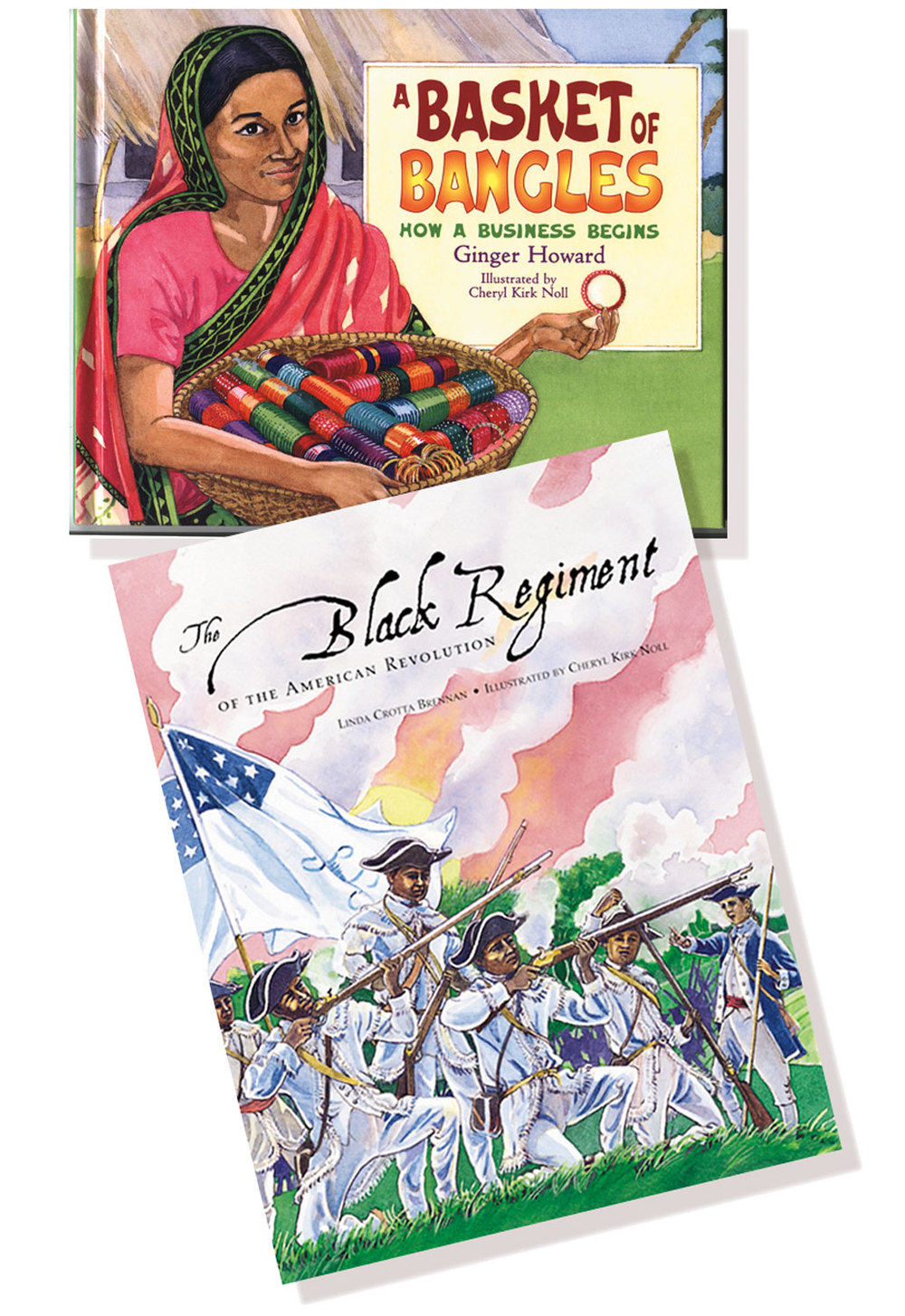 A Basket of Bangles, and the Black Regiment of the American Revolution, illustrated by Cheryl Kirk Noll
