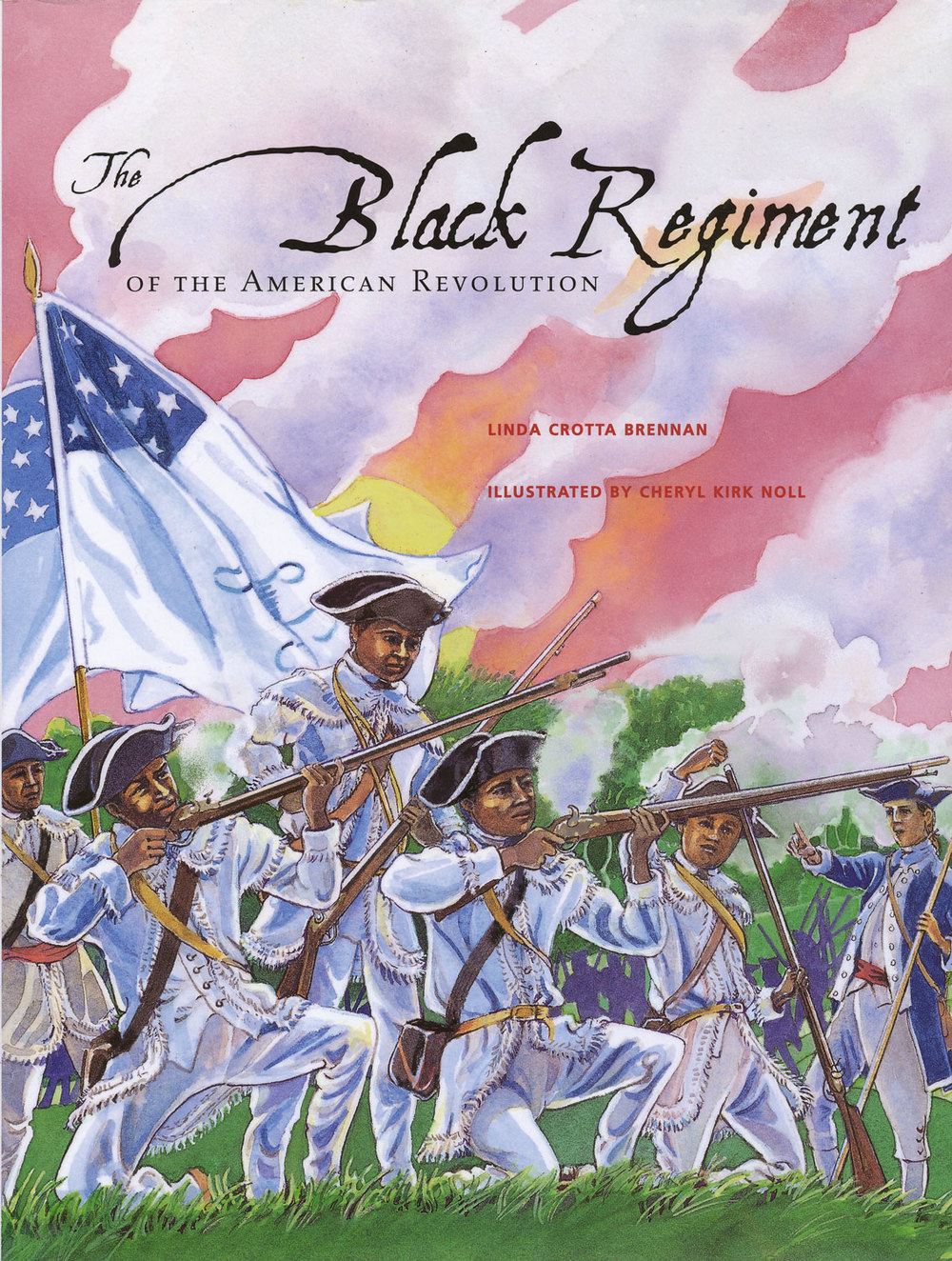 The Black Regiment of the American Revolution, by Linda Crotta Brennan, AppreniceShop Books, Ltd.