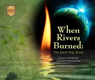 When Rivers Burned: The Earth Day Story, by Linda Crotta Brennan