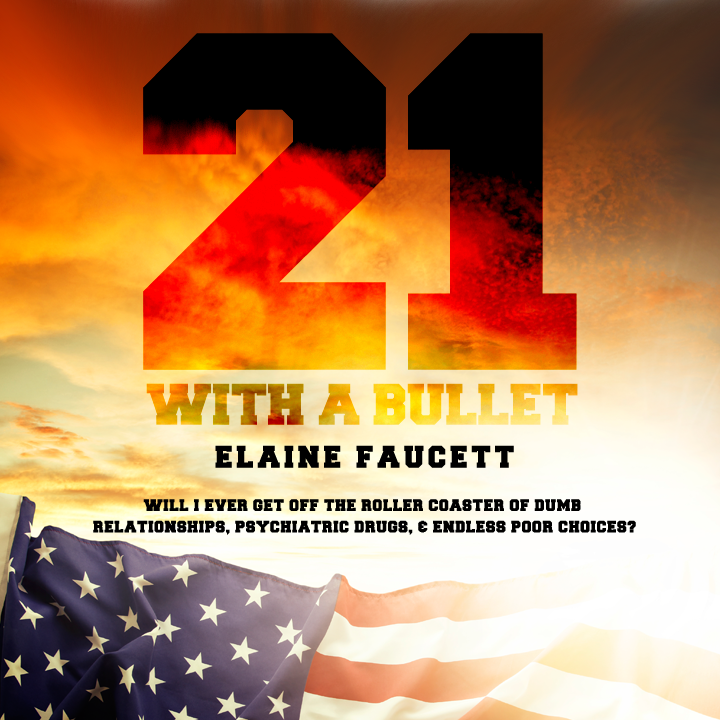 21-with-a-bullet-elaine-faucett.png