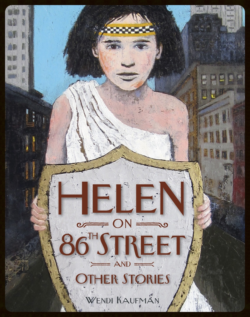 Helen on 86th Street and Other Stories , Wendi Kaufman (Stillhouse Press 2014)