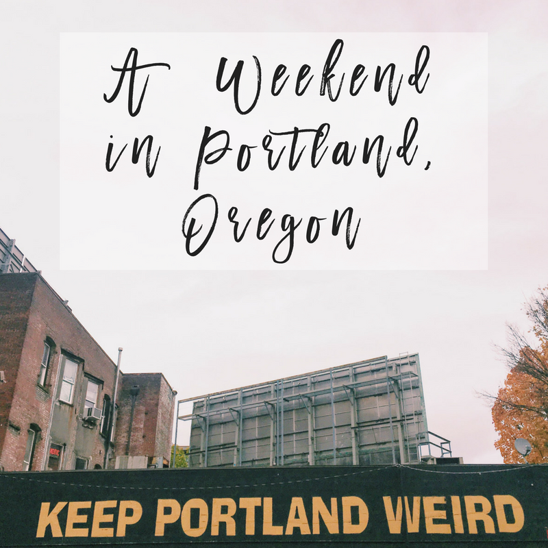 a weekend in portland oregon