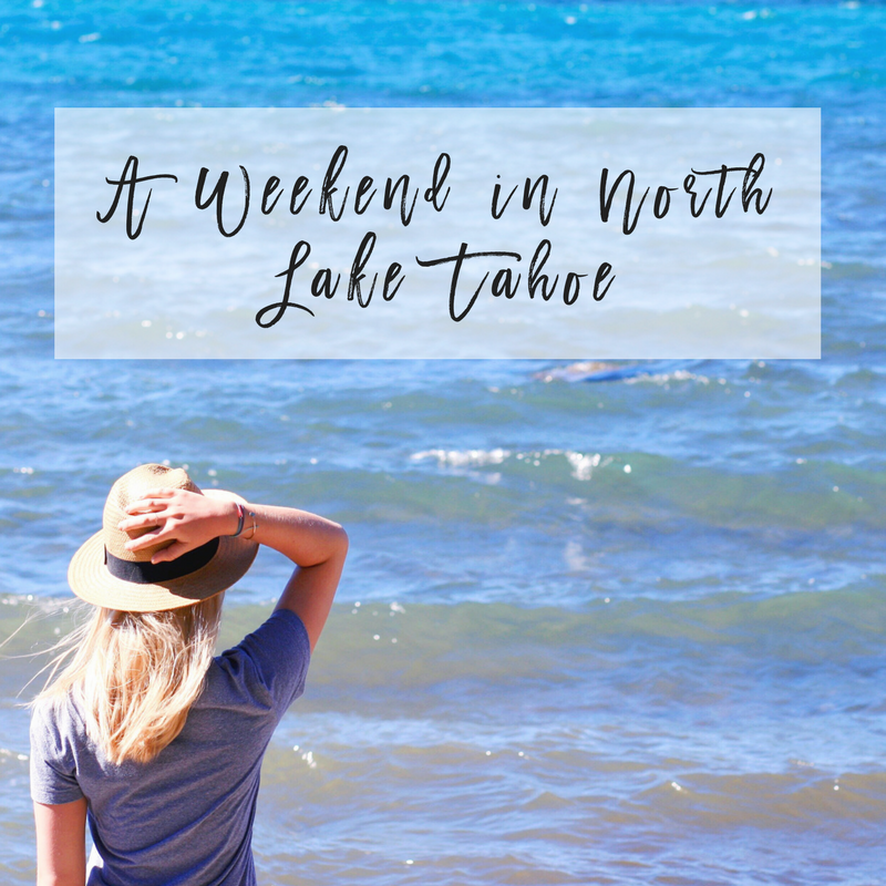 a weekend in tahoe