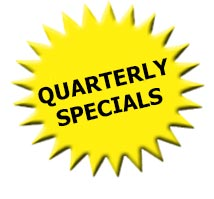 Make sure to check out our  Quarterly Specials    and take advantage of our FREE SHIPPING*