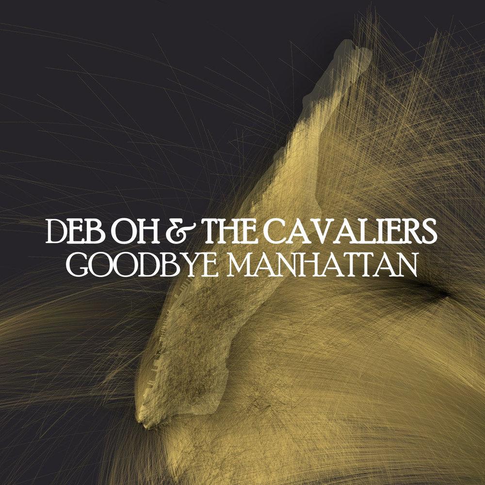 Deb Oh & The Cavaliers  Goodbye Manhattan