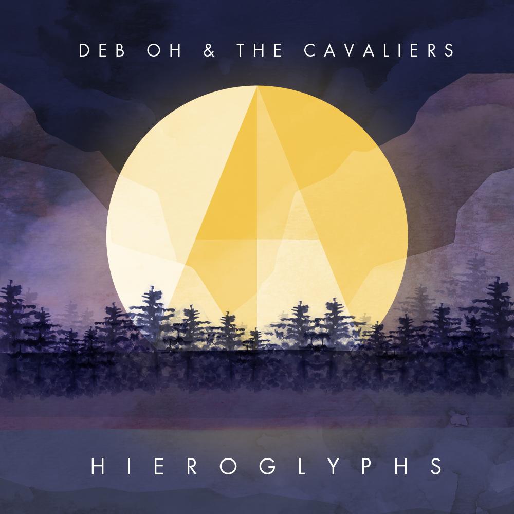 Deb Oh & The Cavaliers  Hieroglyphs