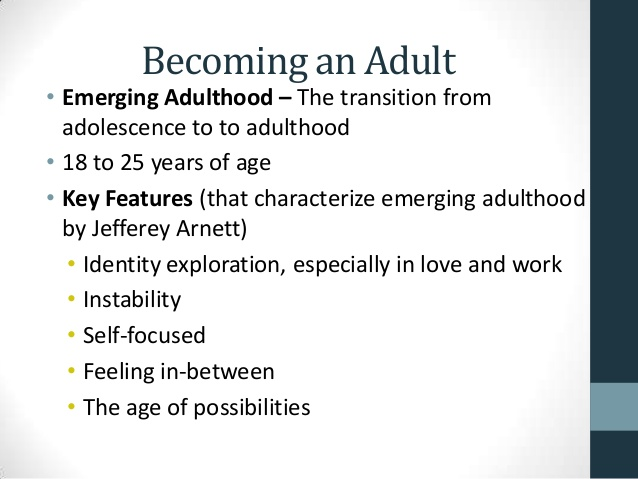 Some characteristics of emergent Adulthood.