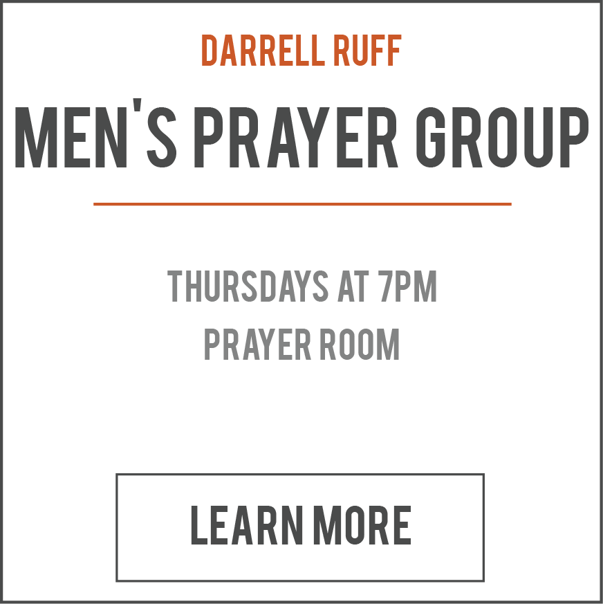 This group is for men who want to spend time in God's presence through prayer. We will be praying for our families, friends, church, leaders, community, state, nation and the world. As we partner with the Holy Spirit we will see men receive breakthrough and life change. This group is to empower men to reach out and fulfill the great Commission.