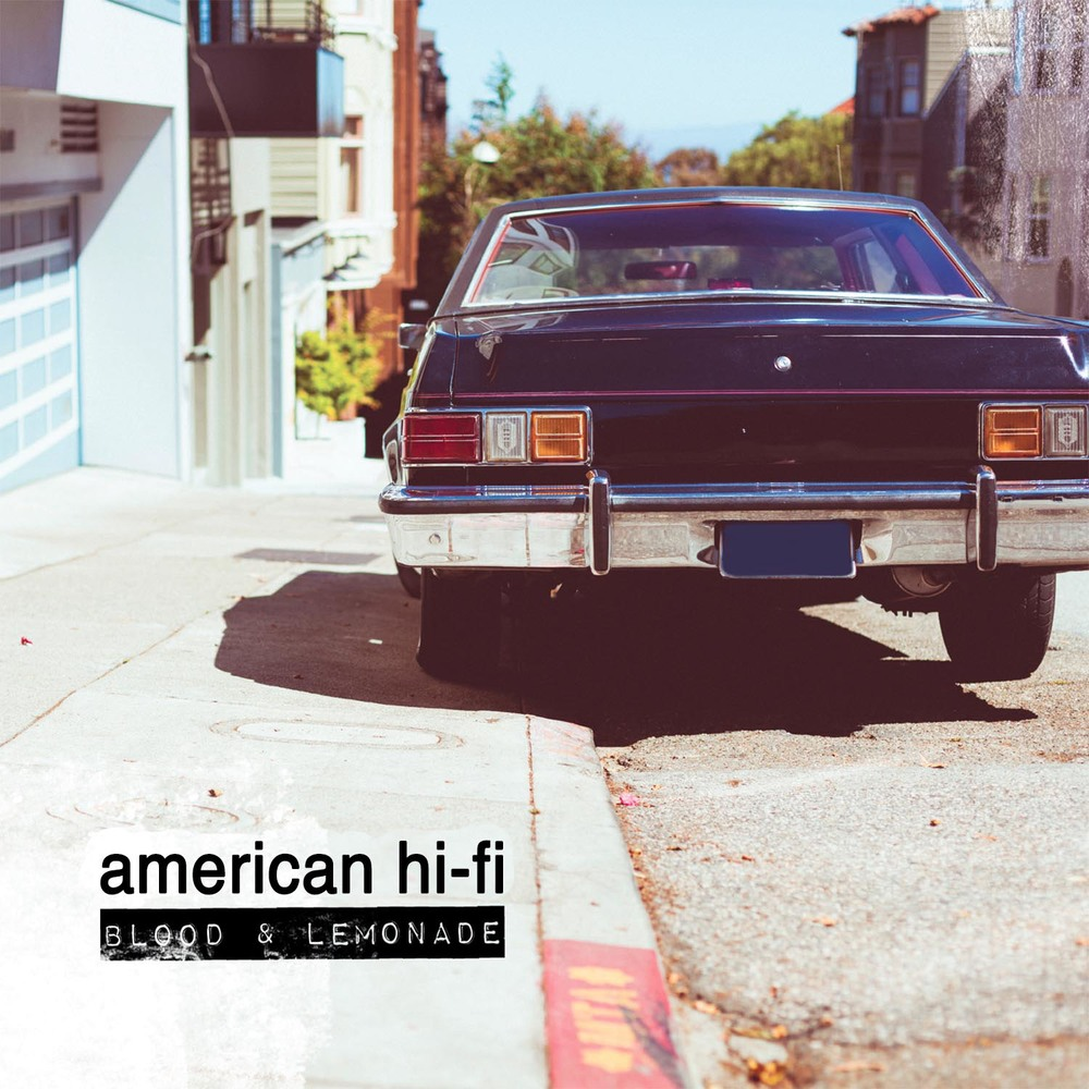 American Hi-Fi - Blood & Lemonade — The Prelude Press