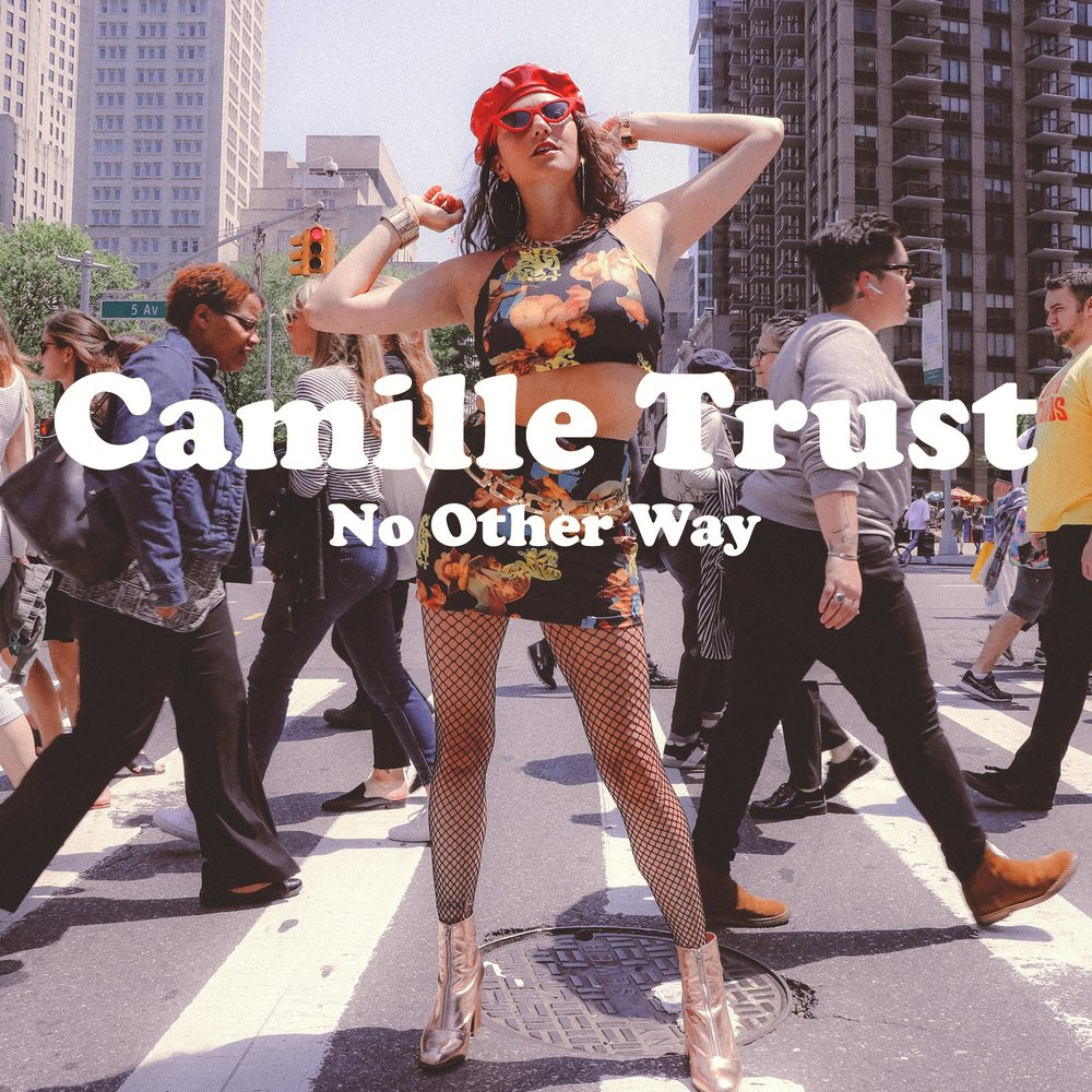 Camille-Trust-No-Other-Way.jpg