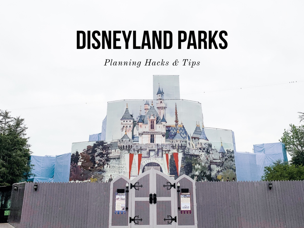 Disneyland: Planning Hacks and Tips