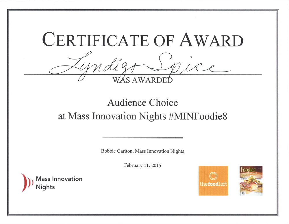 Thanks to all who voted for Lyndigo Spice for the Mass Innovations Best New Food Business.  We came in second place by three votes during the last fifteen minutes of voting.  We also won Audience Favorite at the event.  My team and I had an Awesome time!