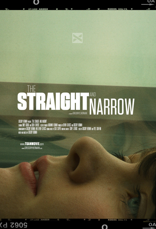 The Straight and Narrow  written and directed by Gregory Herman  Release date : 12 | 14 | 14