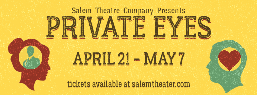 Private Eyes Salem Theatre for Creative Salem