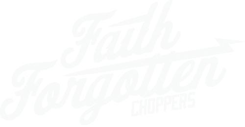 Faith Forgotten Choppers